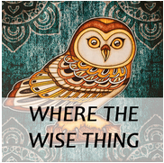 WHERE THE WISE THING